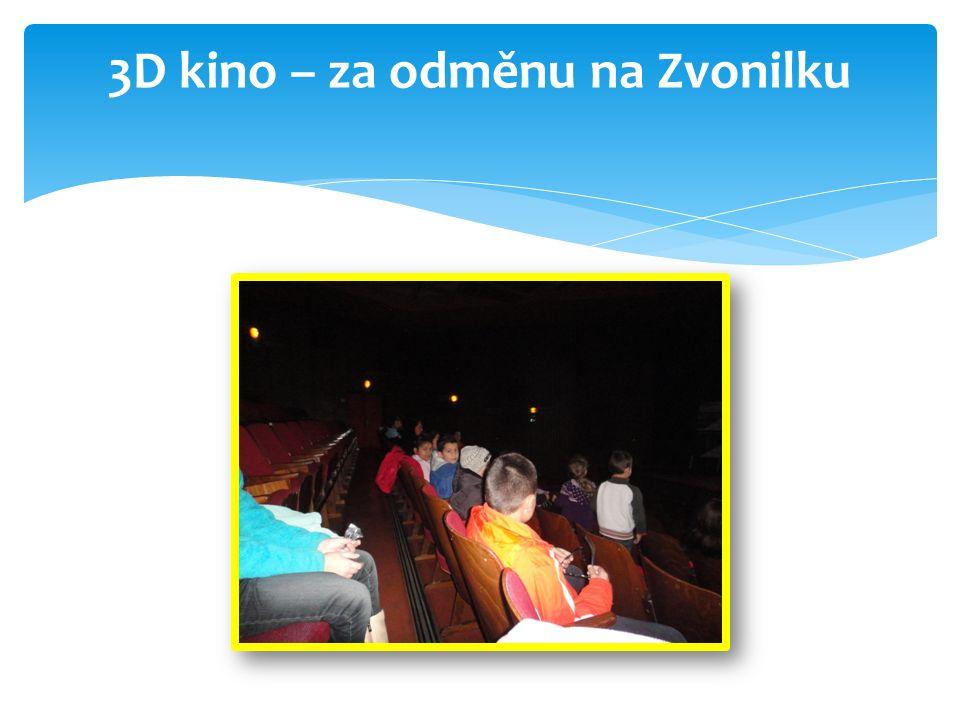 3D kino – za odměnu na Zvonilku