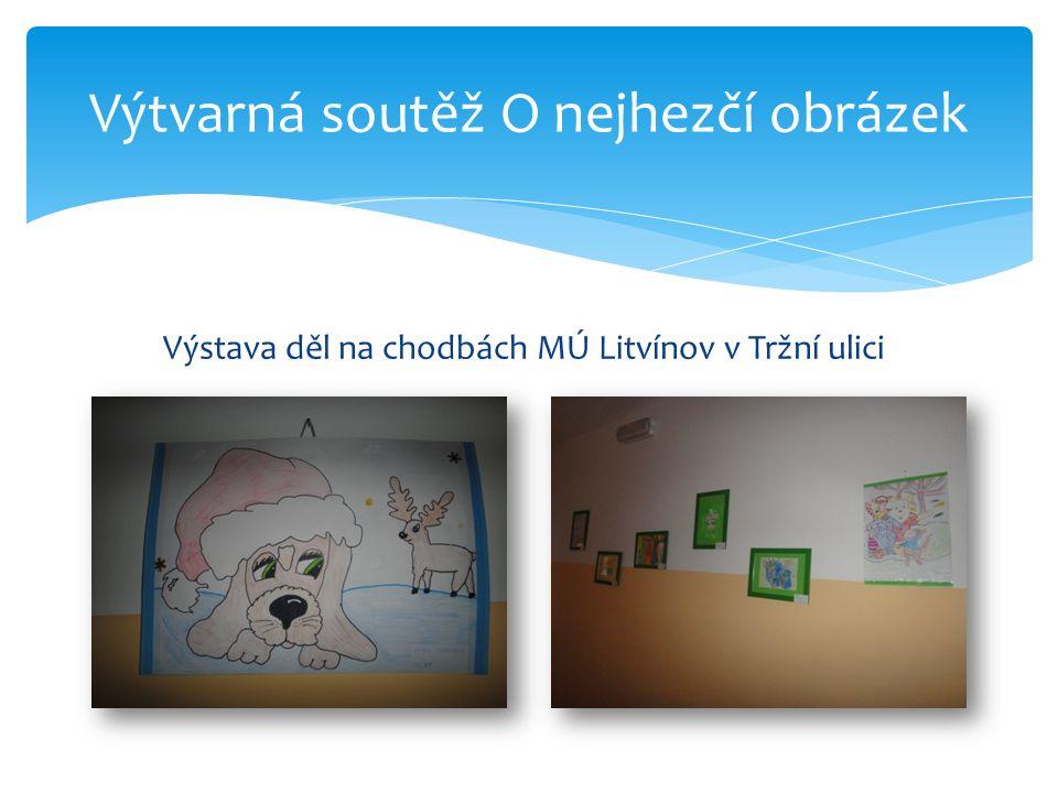 Výtvarná soutěž O nejhezčí obrázek Výstava děl na chodbách MÚ Litvínov v Tržní ulici