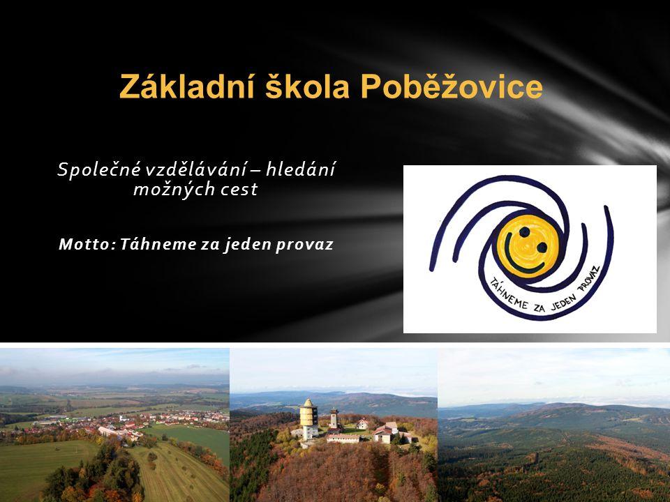 Společné vzdělávání – hledání možných cest Motto: Táhneme za jeden provaz Základní škola Poběžovice