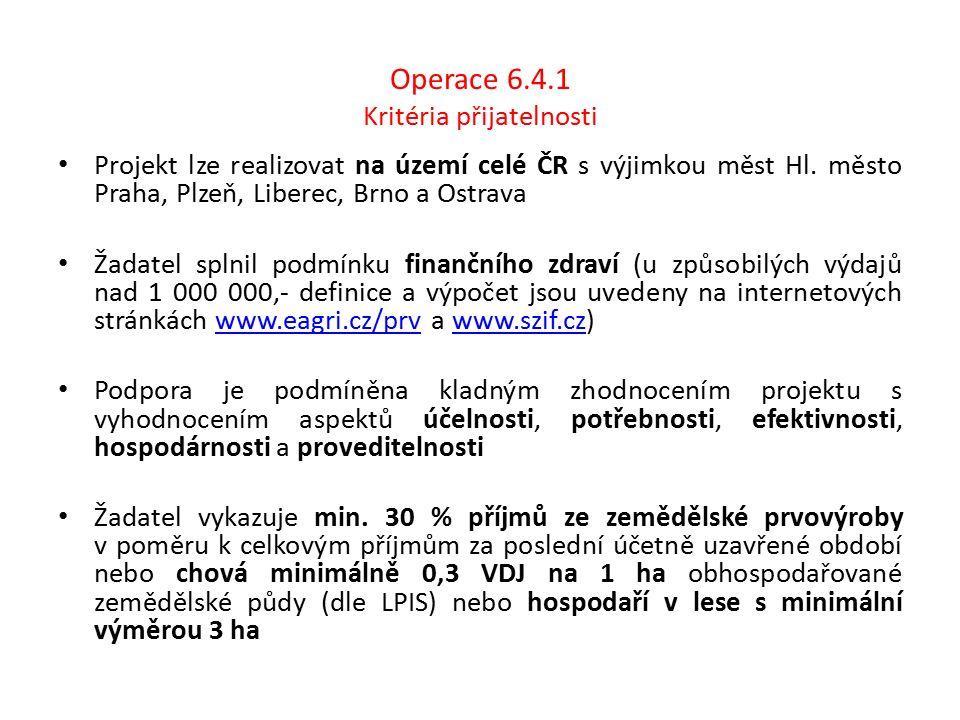 Operace 6.4.1 Kritéria přijatelnosti Projekt lze realizovat na území celé ČR s výjimkou měst Hl.