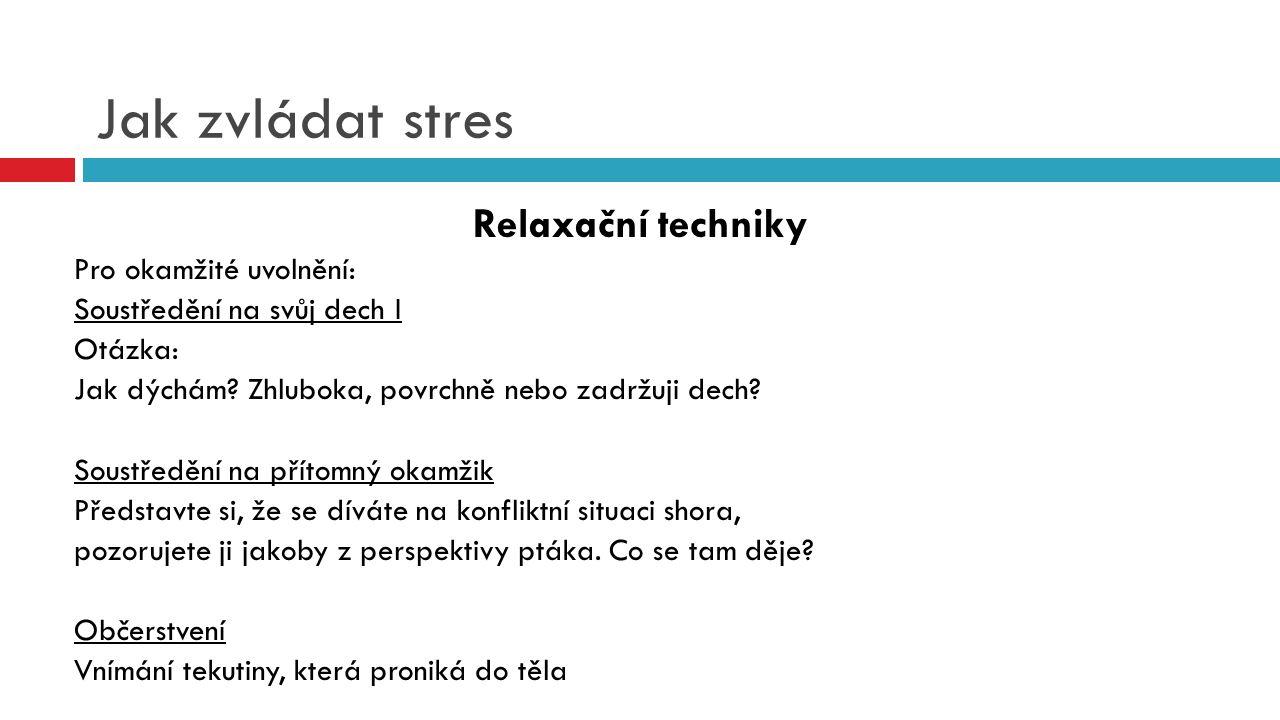 Jak zvládat stres Relaxační techniky Pro okamžité uvolnění: Soustředění na svůj dech I Otázka: Jak dýchám.