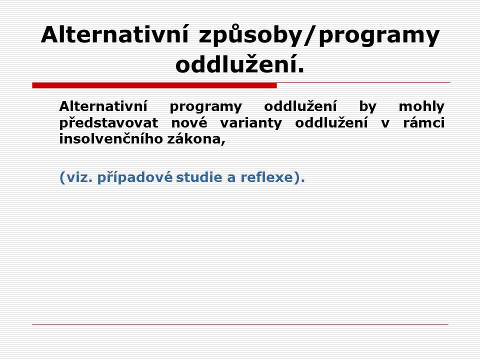 Alternativní způsoby/programy oddlužení.