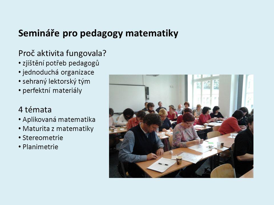 5 Semináře pro pedagogy matematiky Proč aktivita fungovala.