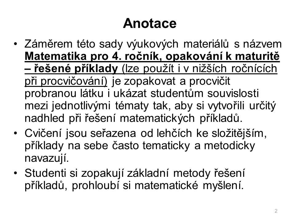 Anotace Záměrem této sady výukových materiálů s názvem Matematika pro 4.