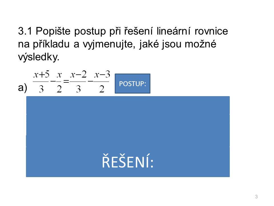 3.1 Popište postup při řešení lineární rovnice na příkladu a vyjmenujte, jaké jsou možné výsledky.