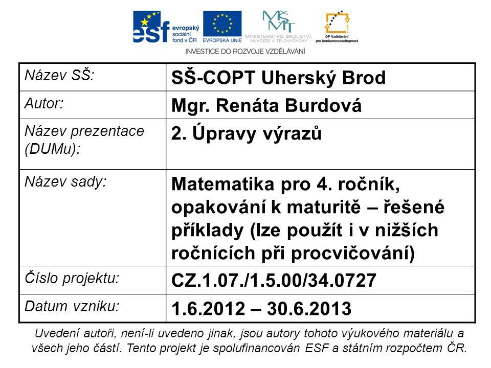 Název SŠ: SŠ-COPT Uherský Brod Autor: Mgr. Renáta Burdová Název prezentace (DUMu): 2.
