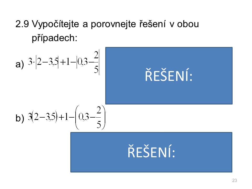 2.9 Vypočítejte a porovnejte řešení v obou případech: a) b) 23 VÝSLEDEK: ŘEŠENÍ: