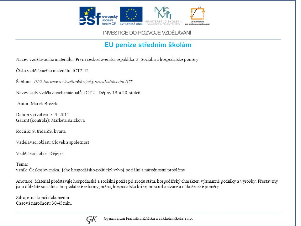 EU peníze středním školám Název vzdělávacího materiálu: První československá republika 2. Sociální a hospodářské poměry Číslo vzdělávacího materiálu: