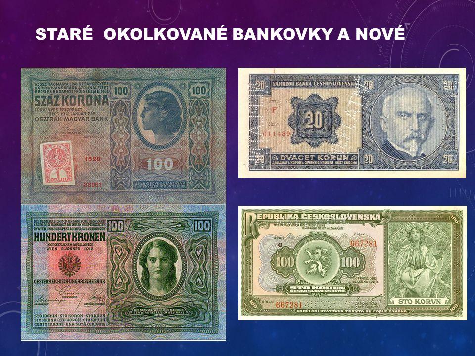 STARÉ OKOLKOVANÉ BANKOVKY A NOVÉ
