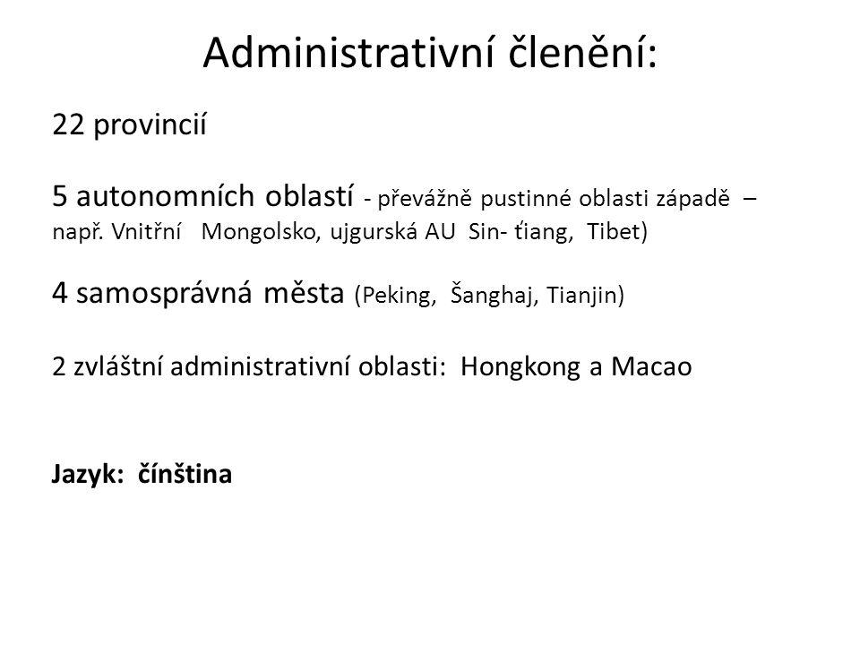 Administrativní členění: 22 provincií 5 autonomních oblastí - převážně pustinné oblasti západě – např.