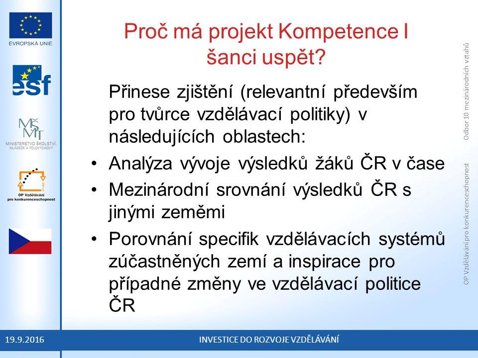 OP Vzdělávání pro konkurenceschopnost Odbor 10 mezinárodních vztahů INVESTICE DO ROZVOJE VZDĚLÁVÁNÍ Proč má projekt Kompetence I šanci uspět.