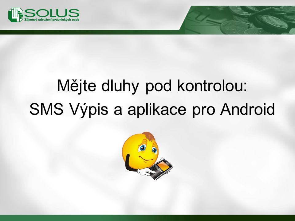 Mějte dluhy pod kontrolou: SMS Výpis a aplikace pro Android