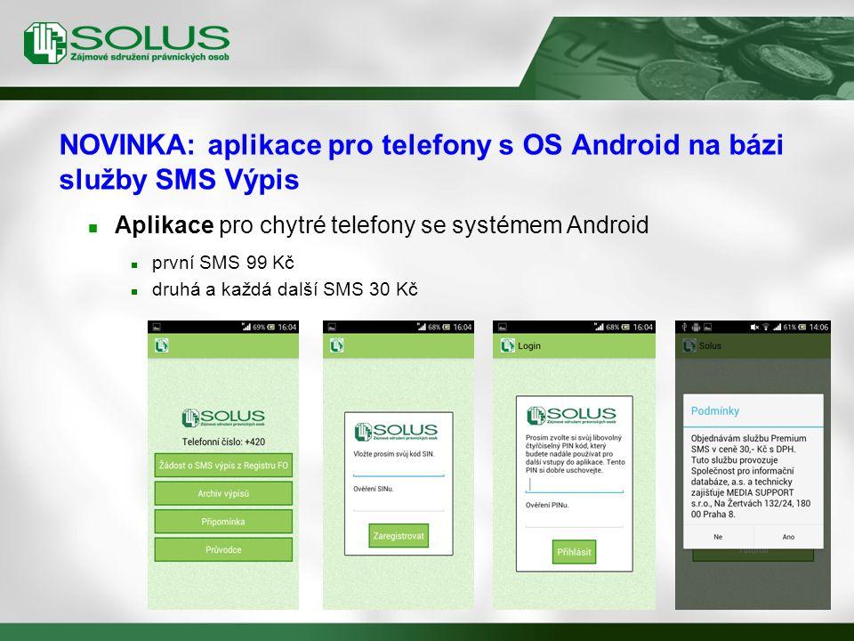 NOVINKA: aplikace pro telefony s OS Android na bázi služby SMS Výpis Aplikace pro chytré telefony se systémem Android první SMS 99 Kč druhá a každá další SMS 30 Kč