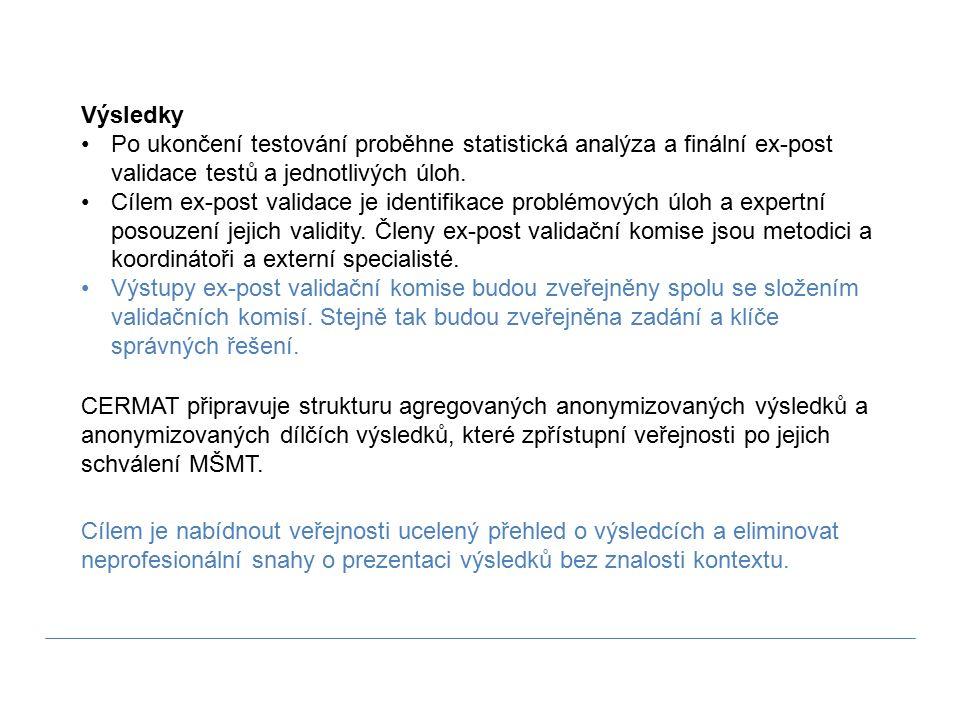Výsledky Po ukončení testování proběhne statistická analýza a finální ex-post validace testů a jednotlivých úloh. Cílem ex-post validace je identifika
