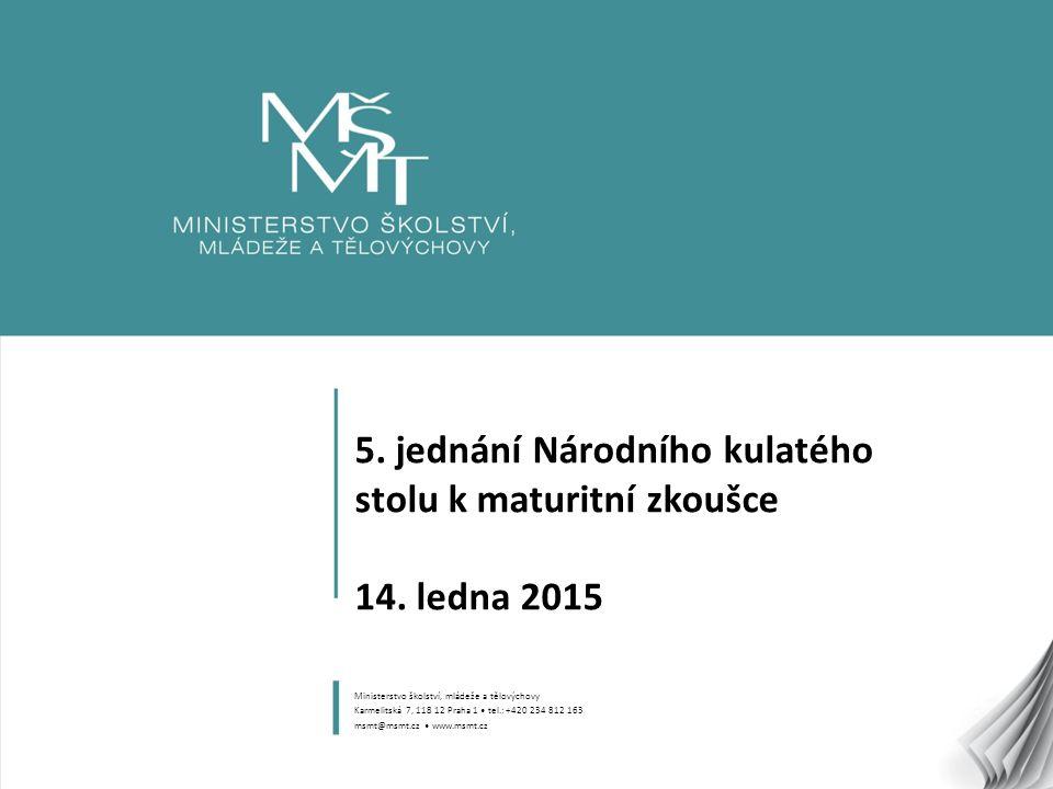1 5. jednání Národního kulatého stolu k maturitní zkoušce 14.