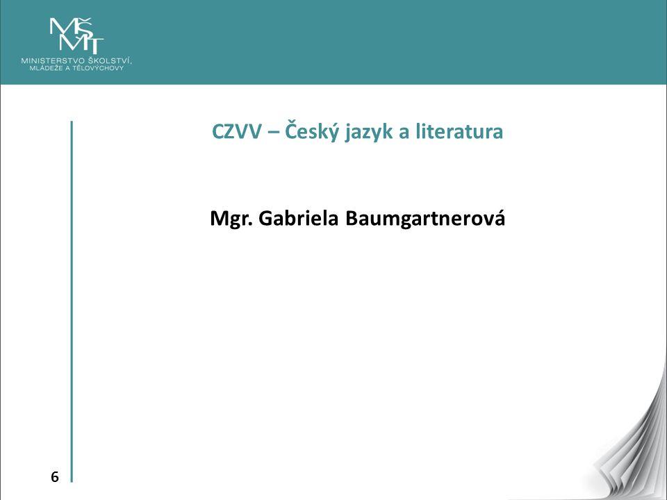 6 CZVV – Český jazyk a literatura Mgr. Gabriela Baumgartnerová