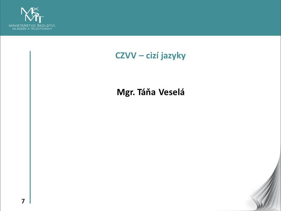 7 CZVV – cizí jazyky Mgr. Táňa Veselá