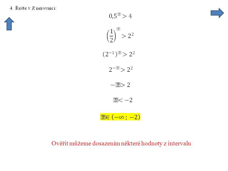 Ověřit můžeme dosazením některé hodnoty z intervalu