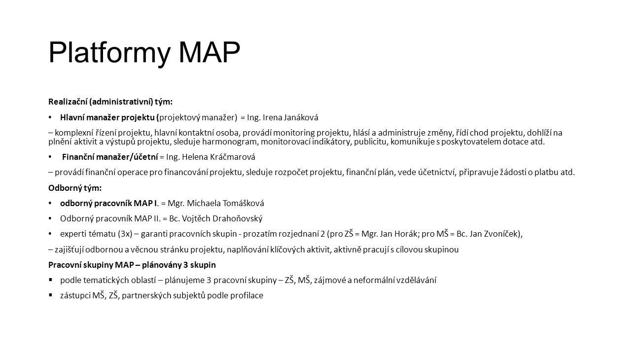 Platformy MAP Realizační (administrativní) tým: Hlavní manažer projektu (projektový manažer) = Ing.