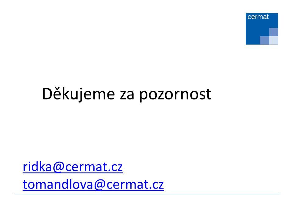 Děkujeme za pozornost ridka@cermat.cz tomandlova@cermat.cz