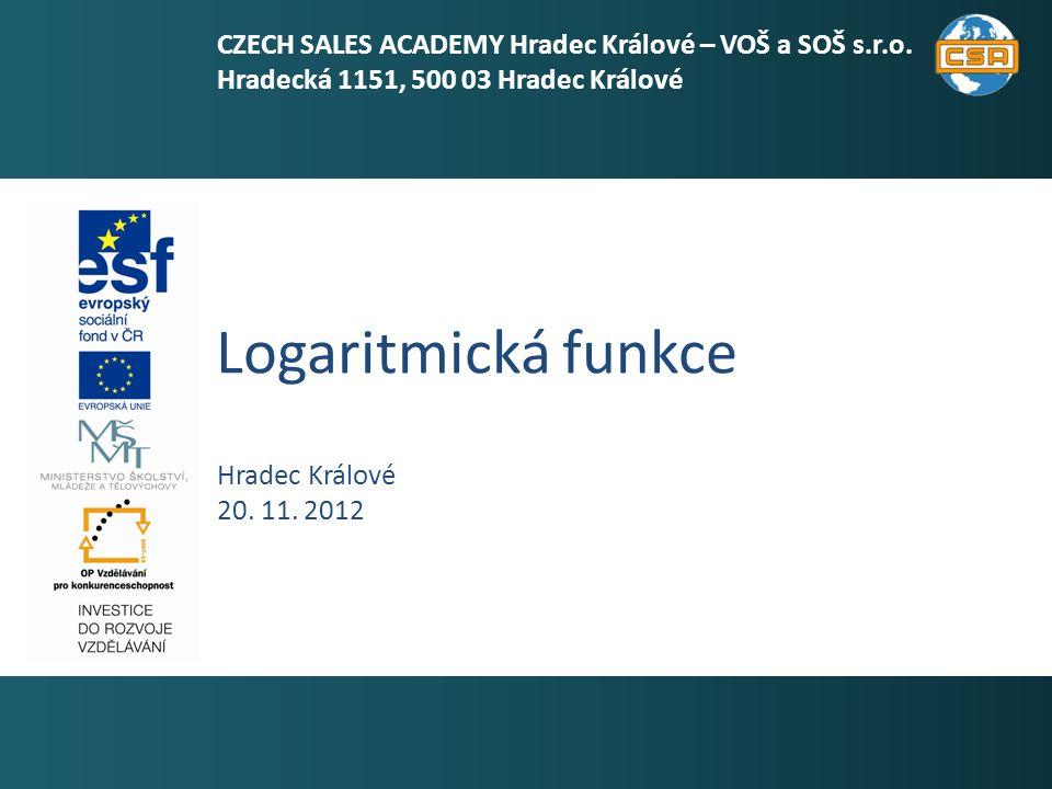 Logaritmická funkce 1 Hradec Králové 20. 11.