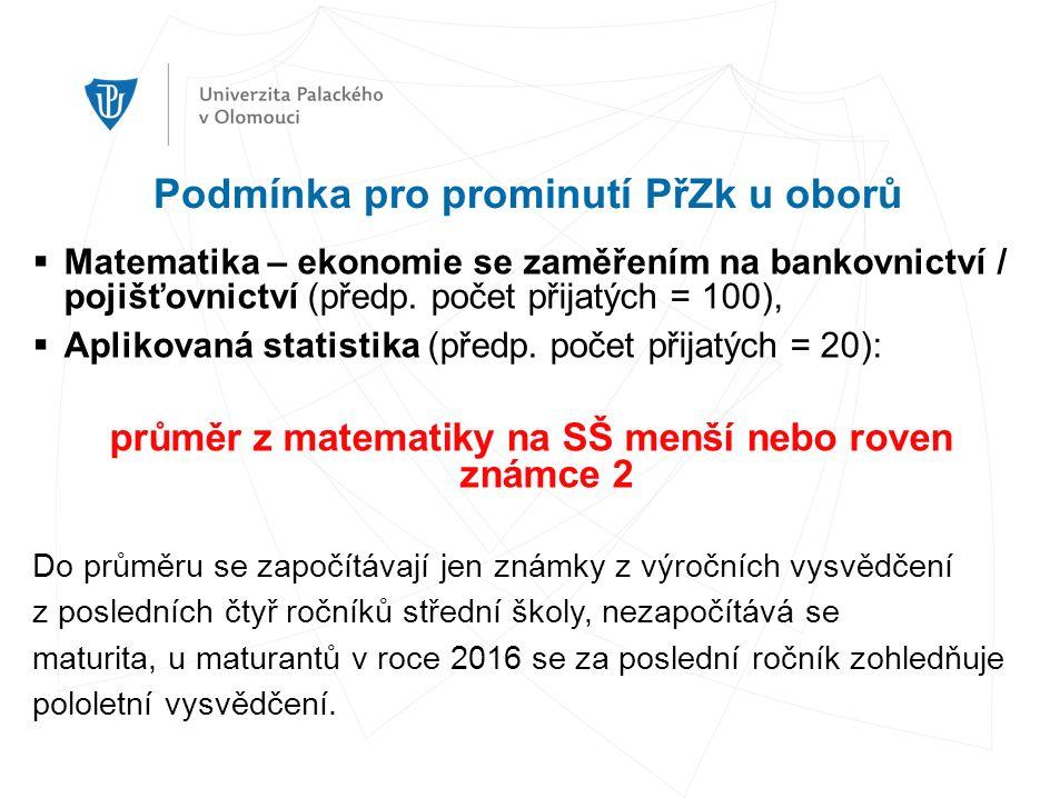 Podmínka pro prominutí PřZk u oborů  Matematika – ekonomie se zaměřením na bankovnictví / pojišťovnictví (předp.