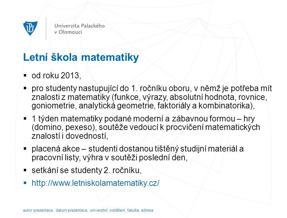 Letní škola matematiky  od roku 2013,  pro studenty nastupující do 1.