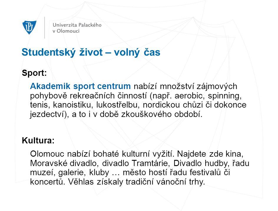 Studentský život – volný čas Sport: Akademik sport centrum nabízí množství zájmových pohybově rekreačních činností (např.