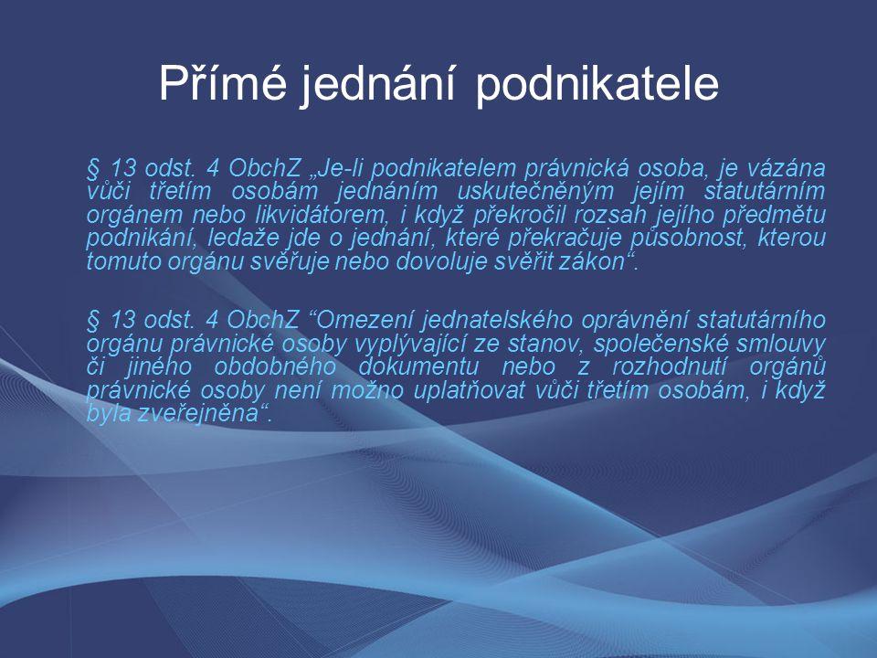 Přímé jednání podnikatele § 13 odst.
