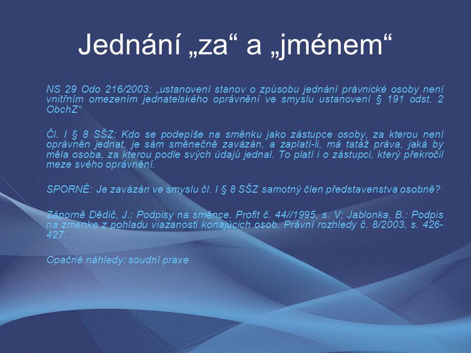"""Jednání """"za a """"jménem NS 29 Odo 216/2003: """"ustanovení stanov o způsobu jednání právnické osoby není vnitřním omezením jednatelského oprávnění ve smyslu ustanovení § 191 odst."""