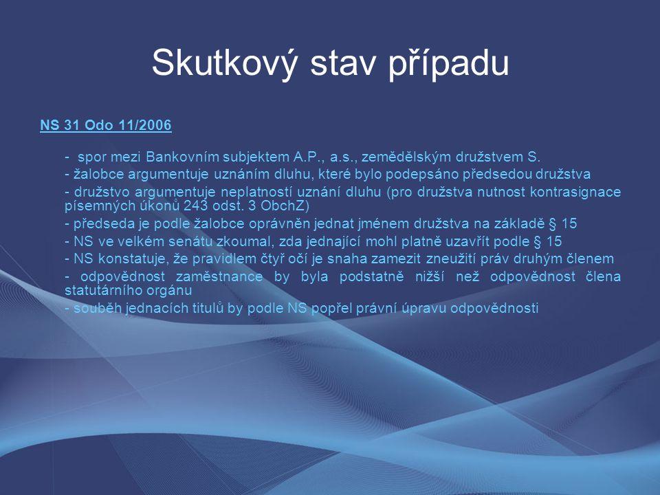 Skutkový stav případu NS 31 Odo 11/2006 - spor mezi Bankovním subjektem A.P., a.s., zemědělským družstvem S.