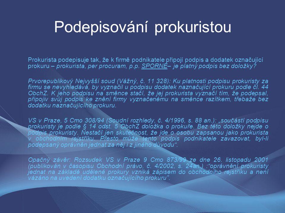 Podepisování prokuristou Prokurista podepisuje tak, že k firmě podnikatele připojí podpis a dodatek označující prokuru – prokurista, per procuram, p.p.