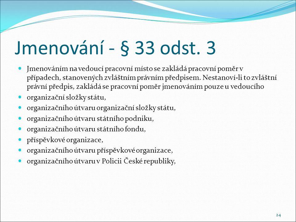 Jmenování - § 33 odst.
