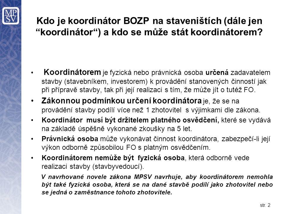 """str. 2 Kdo je koordinátor BOZP na staveništích (dále jen """"koordinátor"""") a kdo se může stát koordinátorem? Koordinátorem je fyzická nebo právnická osob"""