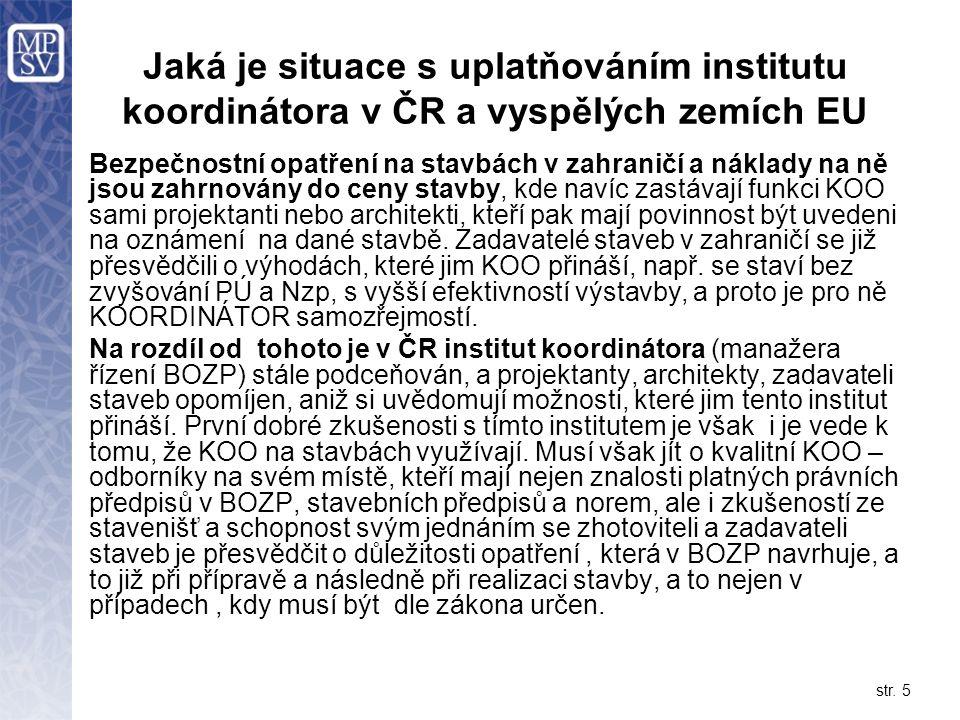 str. 5 Jaká je situace s uplatňováním institutu koordinátora v ČR a vyspělých zemích EU Bezpečnostní opatření na stavbách v zahraničí a náklady na ně