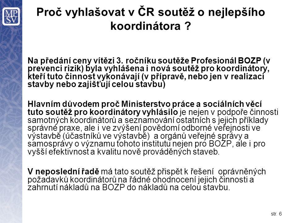 str. 6 Proč vyhlašovat v ČR soutěž o nejlepšího koordinátora .