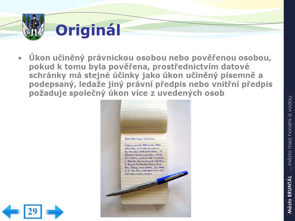 Originál Úkon učiněný právnickou osobou nebo pověřenou osobou, pokud k tomu byla pověřena, prostřednictvím datové schránky má stejné účinky jako úkon