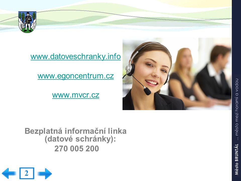 www.datoveschranky.info www.egoncentrum.cz www.mvcr.cz Bezplatná informační linka (datové schránky): 270 005 200 2
