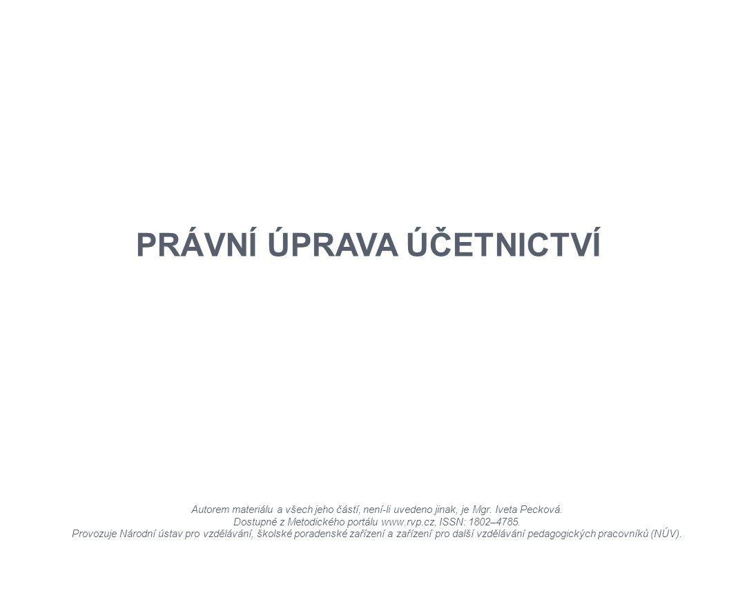 K LÍČOVÁ SLOVA Předmět účetnictví Význam a funkce účetnictví Právní normy Směrná účtová osnova a účtový rozvrh Vnitropodnikové směrnice Účetní zásady
