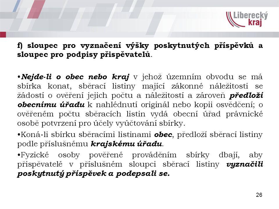 26 f) sloupec pro vyznačení výšky poskytnutých příspěvků a sloupec pro podpisy přispěvatelů.