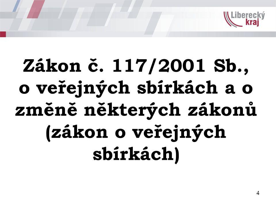 4 Zákon č. 117/2001 Sb., o veřejných sbírkách a o změně některých zákonů (zákon o veřejných sbírkách)