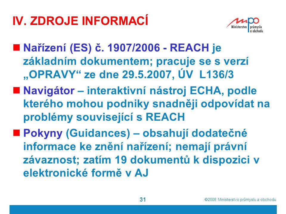  2008  Ministerstvo průmyslu a obchodu 31 IV. ZDROJE INFORMACÍ Nařízení (ES) č.