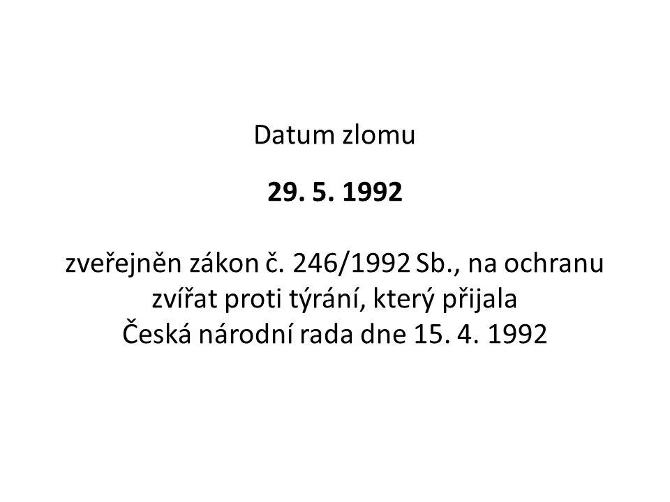Datum zlomu 29. 5. 1992 zveřejněn zákon č.