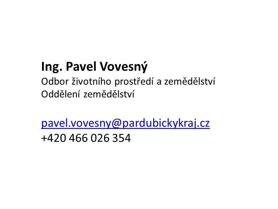 Ing. Pavel Vovesný Odbor životního prostředí a zemědělství Oddělení zemědělství pavel.vovesny@pardubickykraj.cz +420 466 026 354