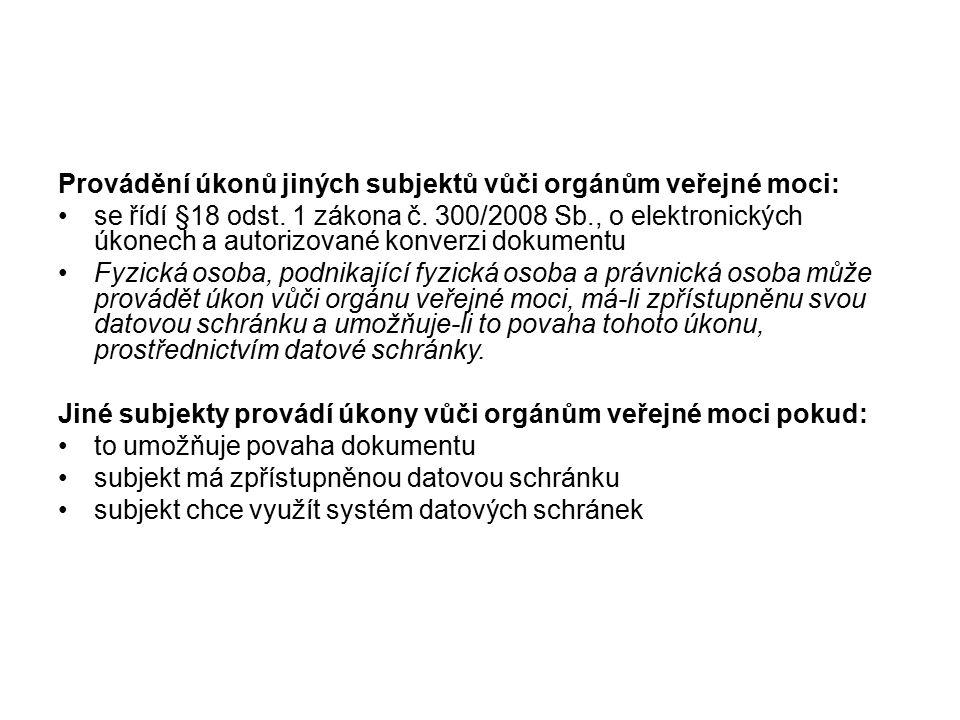 Provádění úkonů jiných subjektů vůči orgánům veřejné moci: se řídí §18 odst.