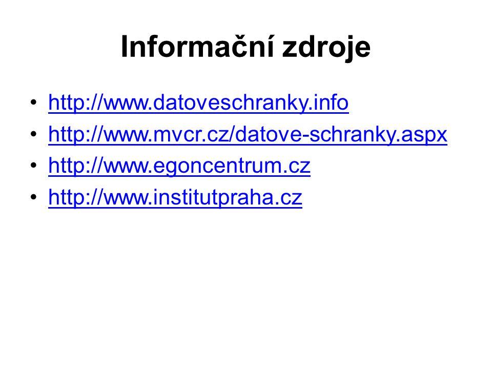 Informační zdroje http://www.datoveschranky.info http://www.mvcr.cz/datove-schranky.aspx http://www.egoncentrum.cz http://www.institutpraha.cz