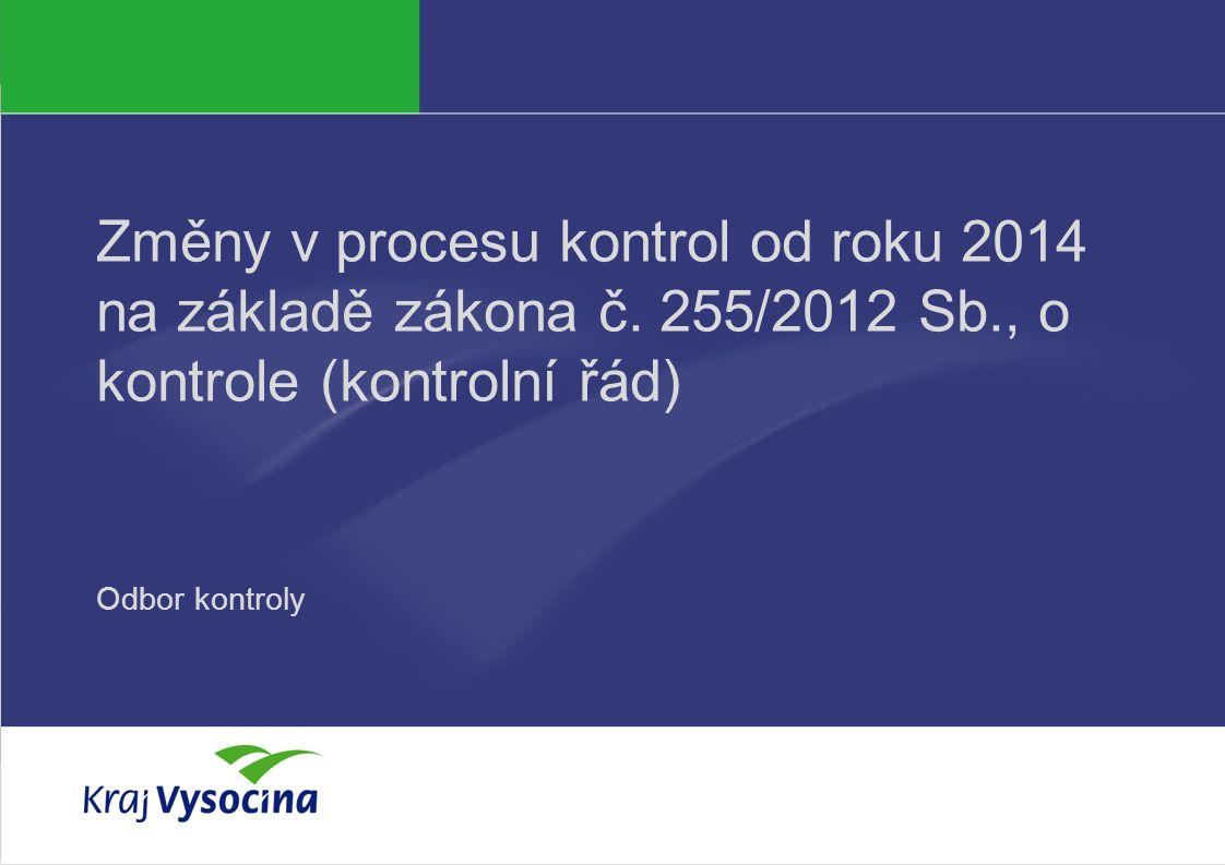 25.11.2014 Kontrolní proces  zákon č.255/2012 Sb., o kontrole (KŘ)  speciální zákony – např.