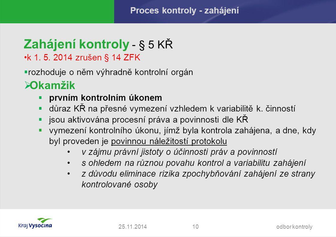 25.11.2014 Proces kontroly - zahájení Zahájení kontroly - § 5 KŘ k 1.
