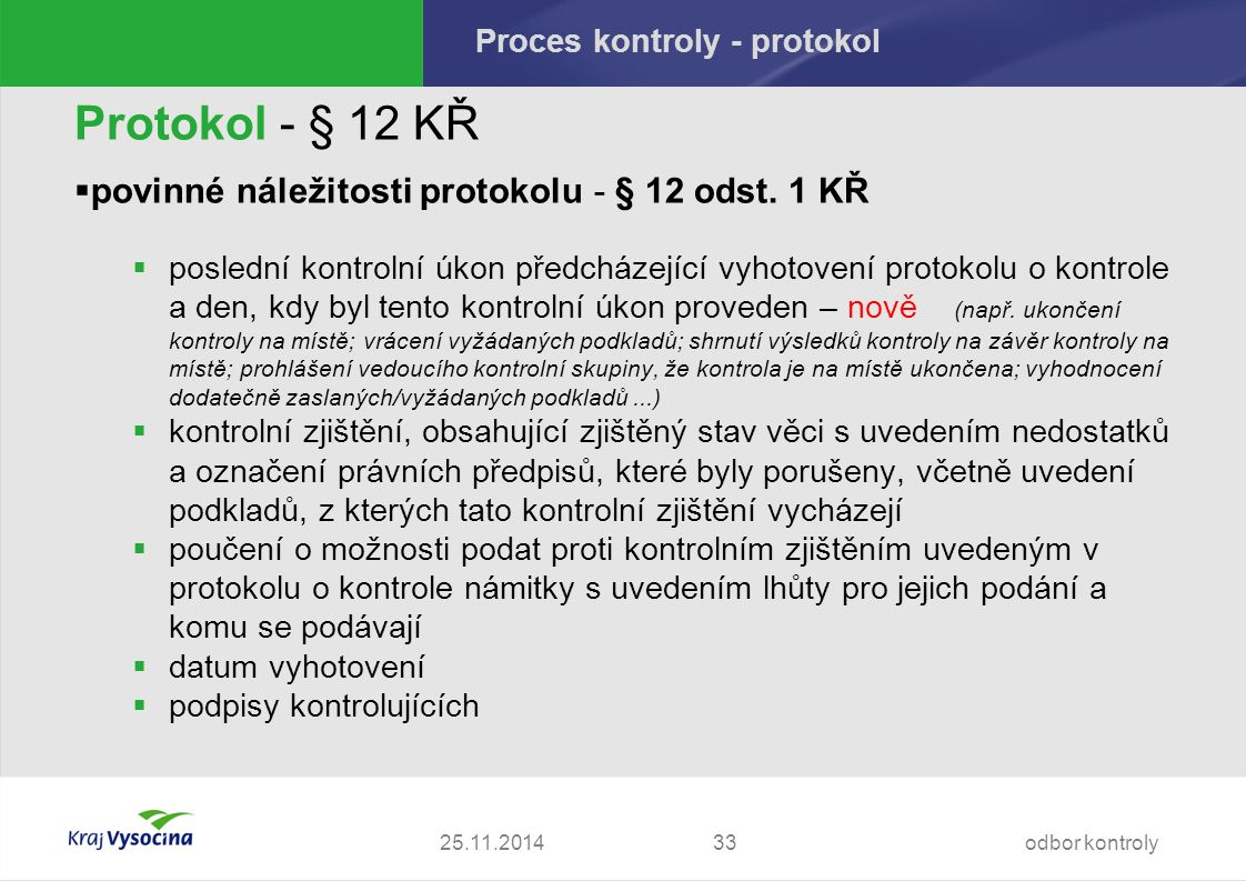 Proces kontroly - protokol Protokol - § 12 KŘ  povinné náležitosti protokolu - § 12 odst.