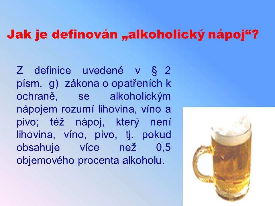 """Jak je definován """"alkoholický nápoj . Z definice uvedené v § 2 písm."""